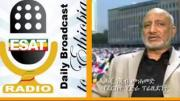 ESAT Radio had interviewed Haji Najib Mohammed regarding the current misunderstood issues